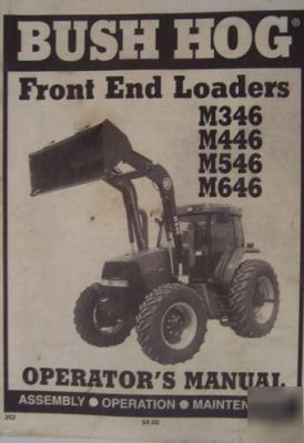 Bush Hog M346 M446 M546 M646 Loaders Operator S Manual